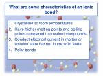 what are some characteristics of an ionic bond