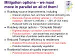 mitigation options we must move in parallel on all of them
