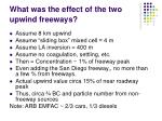 what was the effect of the two upwind freeways