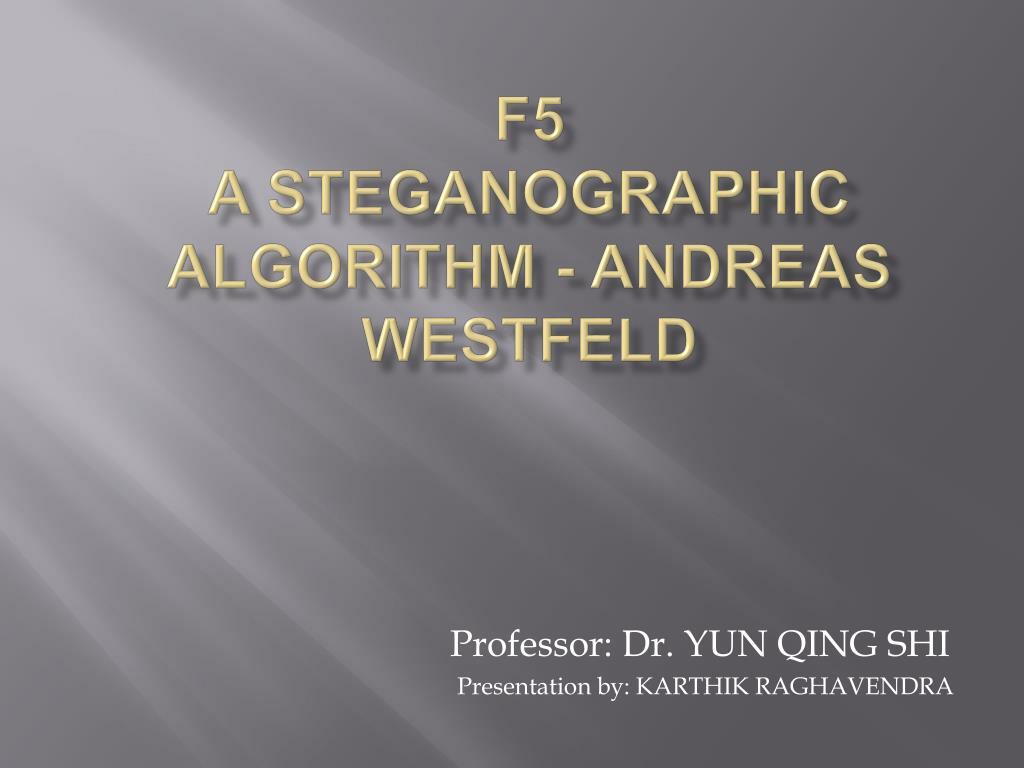 f5 a steganographic algorithm andreas westfeld l.