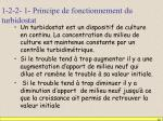 1 2 2 1 principe de fonctionnement du turbidostat