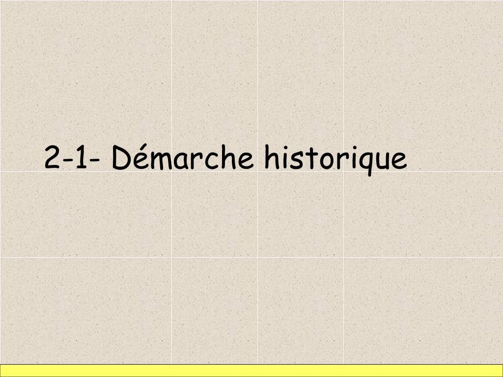 2-1- Démarche historique