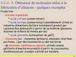 3 1 1 3 obtention de mol cules utiles la fabrication d aliments quelques exemples
