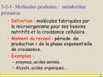 3 2 1 mol cules produites m tabolites primaires