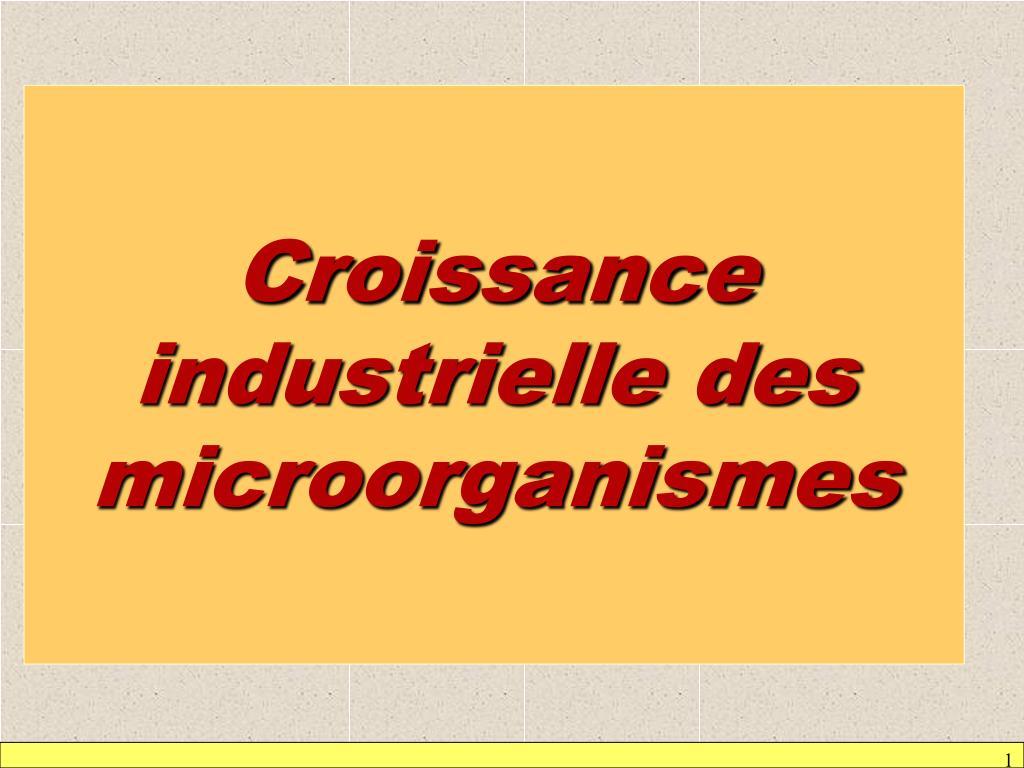 croissance industrielle des microorganismes l.