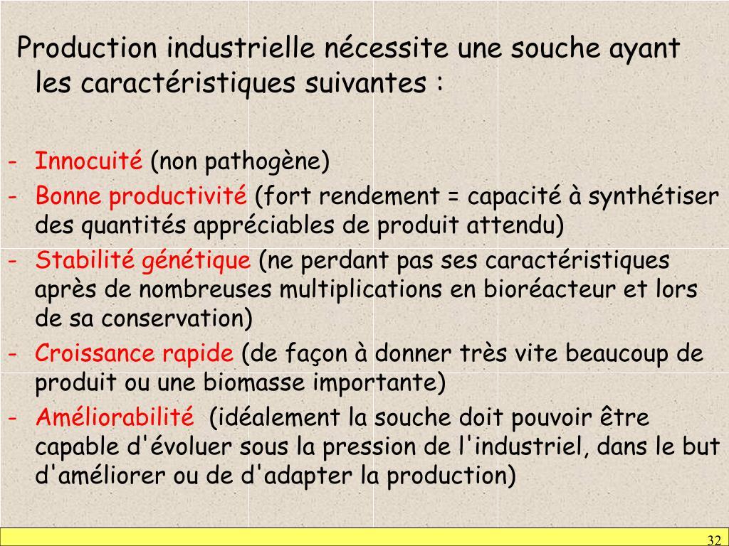 Production industrielle nécessite une souche ayant les caractéristiques suivantes :