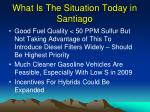 what is the situation today in santiago