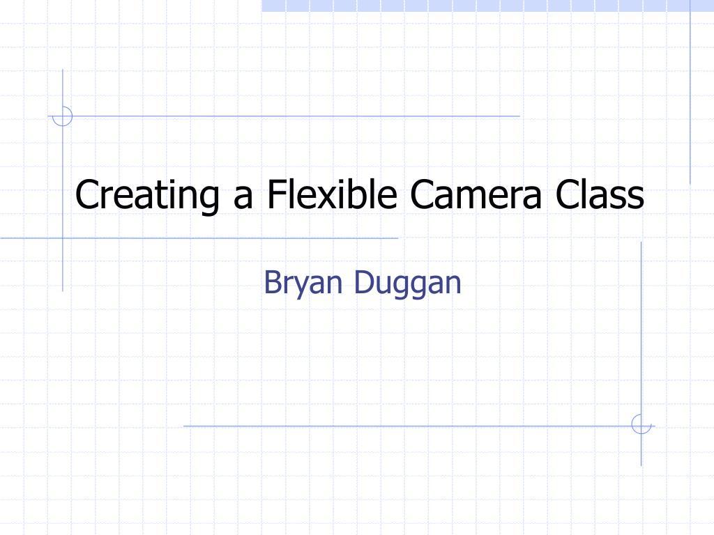 creating a flexible camera class l.