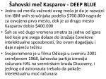 ahovski me kasparov deep blue57