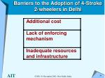 barriers to the adoption of 4 stroke 2 wheelers in delhi