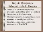 keys to designing a substantive audit program