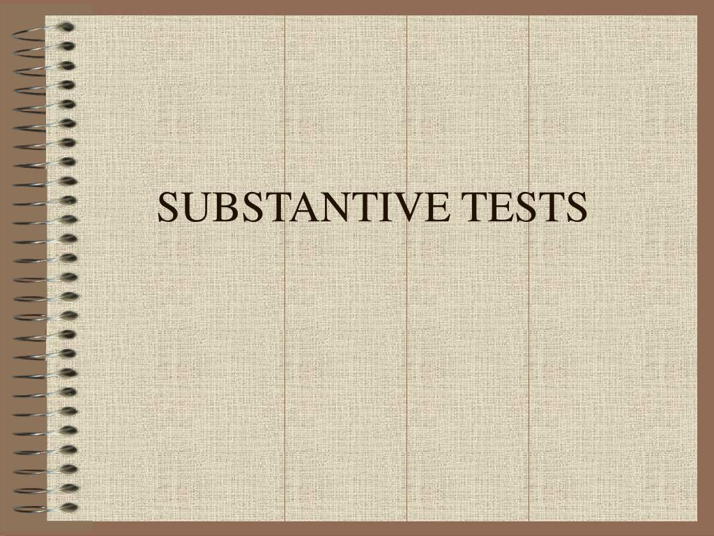 substantive tests l.