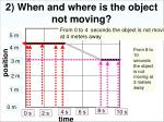 2 when and where is the object not moving12