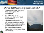 why do globe scientists research clouds
