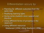 differentiation occurs by