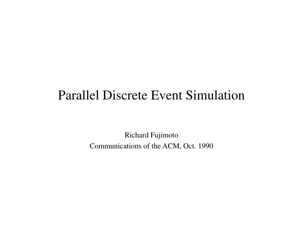 parallel discrete event simulation l.