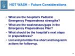 hot wash future considerations78