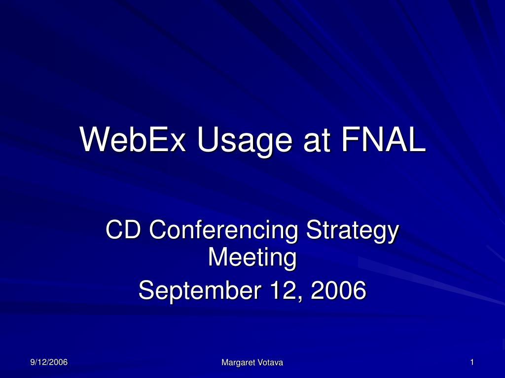 webex usage at fnal l.