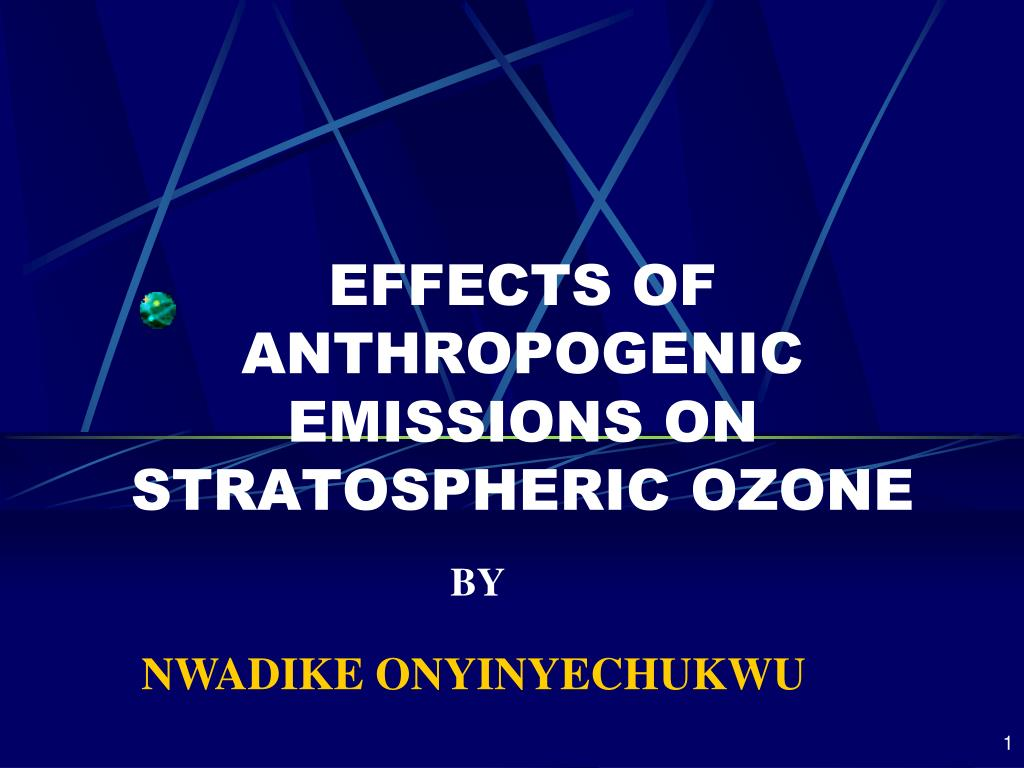 effects of anthropogenic emissions on stratospheric ozone l.
