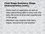final stage summary stage characteristics cont
