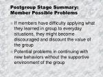 postgroup stage summary member possible problems