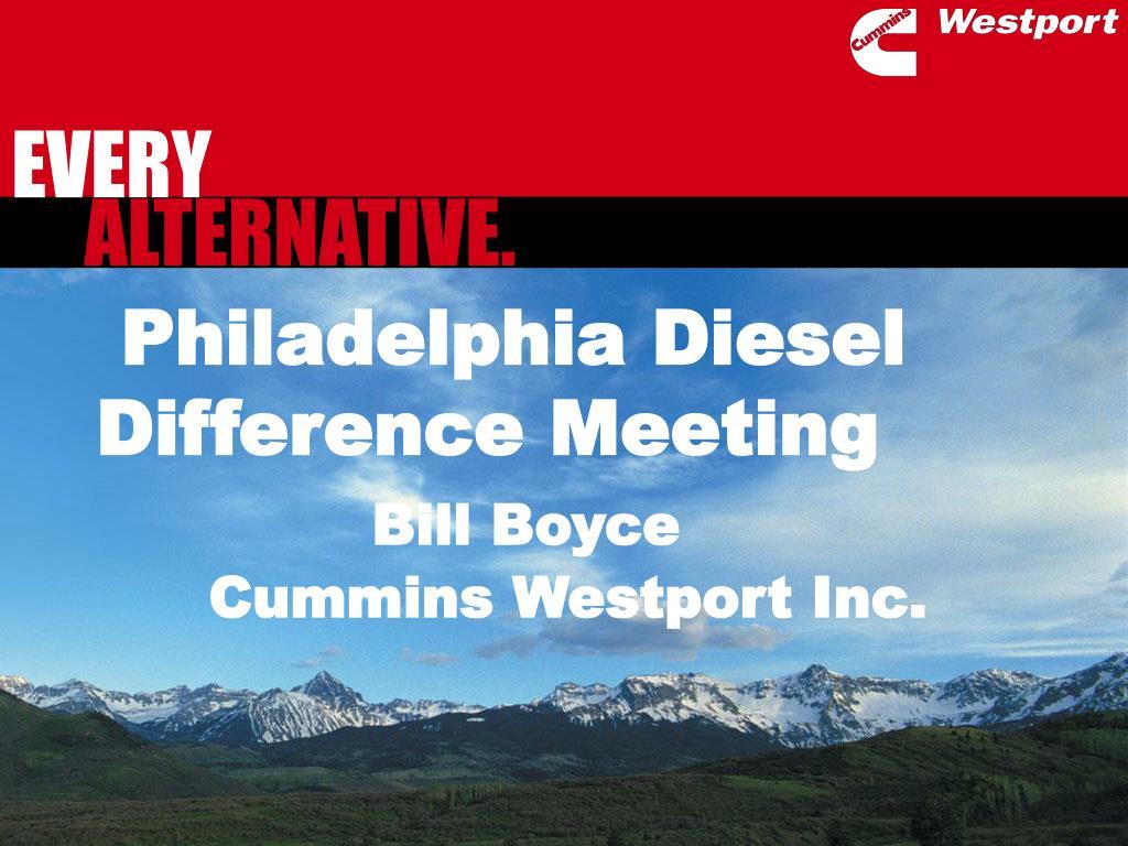 philadelphia diesel difference meeting bill boyce cummins westport inc l.