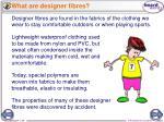 what are designer fibres