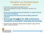 strengthen our standards based system so that it will21