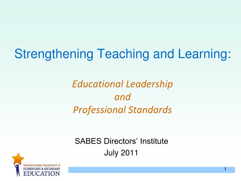 strengthening teaching and learning educational leadership and professional standards l.