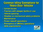 common idling exemptions for heavy duty vehicles