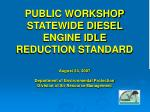 public workshop statewide diesel engine idle reduction standard