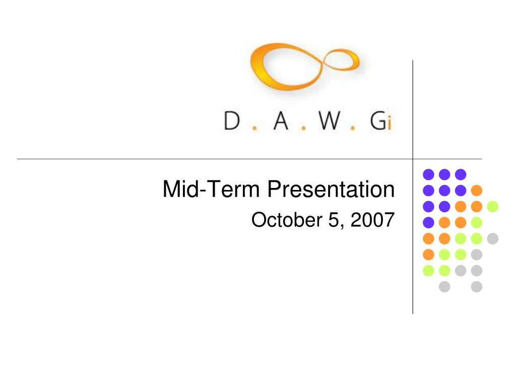 mid term presentation october 5 2007 l.