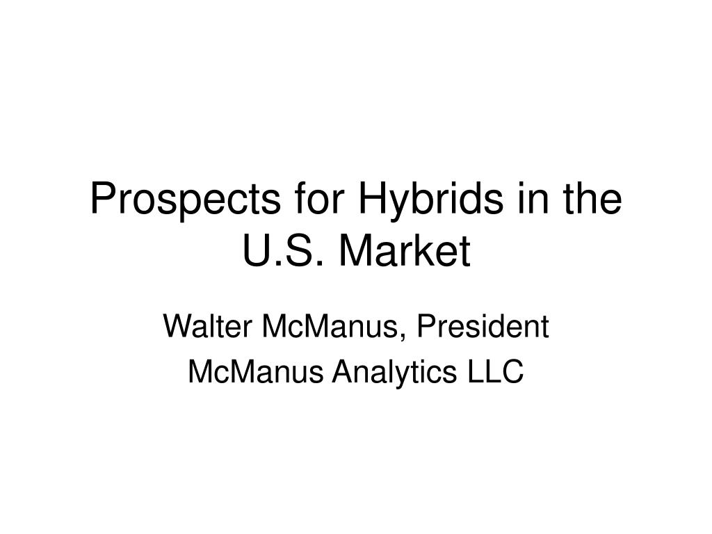 prospects for hybrids in the u s market l.