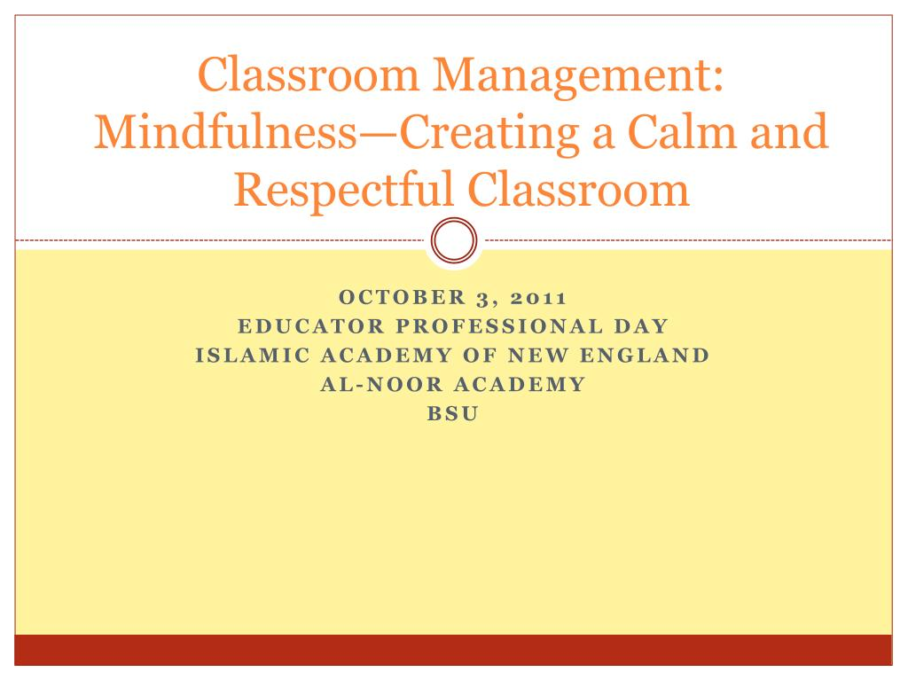 classroom management mindfulness creating a calm and respectful classroom l.