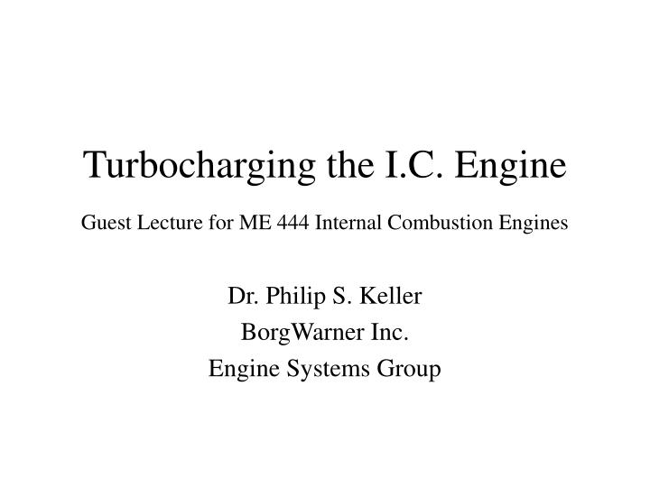 turbocharging the i c engine guest lecture for me 444 internal combustion engines n.