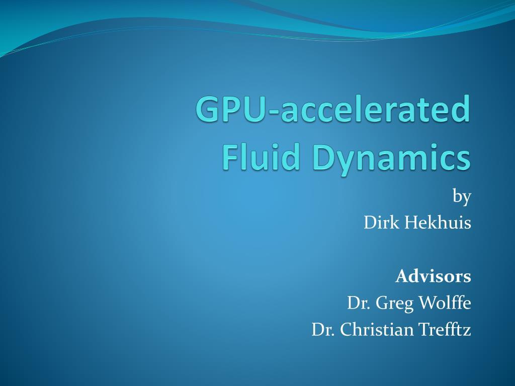 gpu accelerated fluid dynamics l.