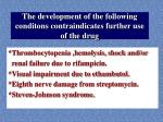 the development of the following conditons contraindicates further use of the drug
