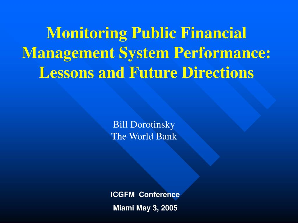monitoring public financial management system performance lessons and future directions l.