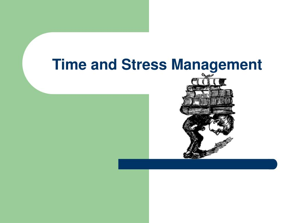 time and stress management l.