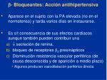 bloqueantes acci n antihipertensiva