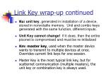 link key wrap up continued