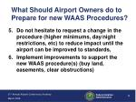 what should airport owners do to prepare for new waas procedures9