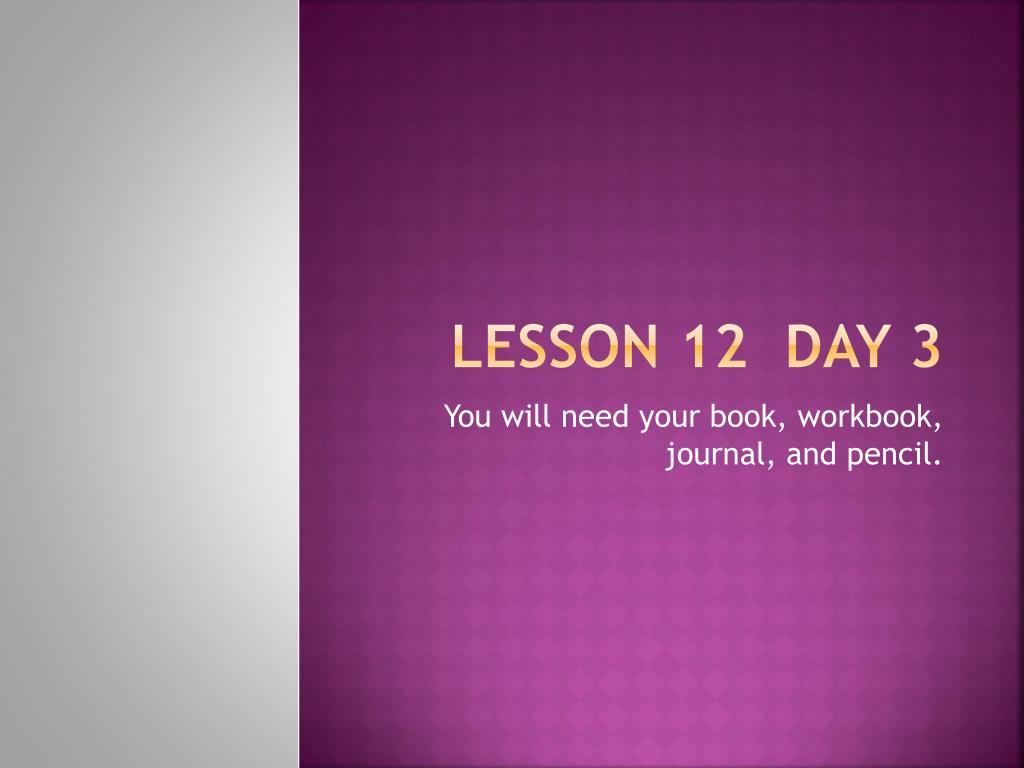 lesson 12 day 3 l.