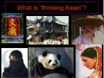 what is thinking asian