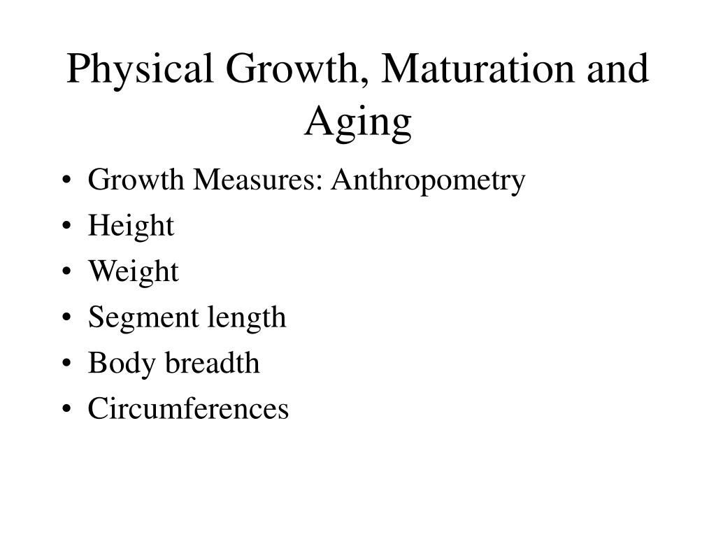 physical growth maturation and aging l.