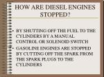 how are diesel engines stopped
