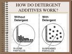 how do detergent additives work