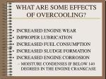 what are some effects of overcooling