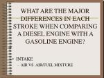 what are the major differences in each stroke when comparing a diesel engine with a gasoline engine