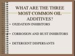 what are the three most common oil additives